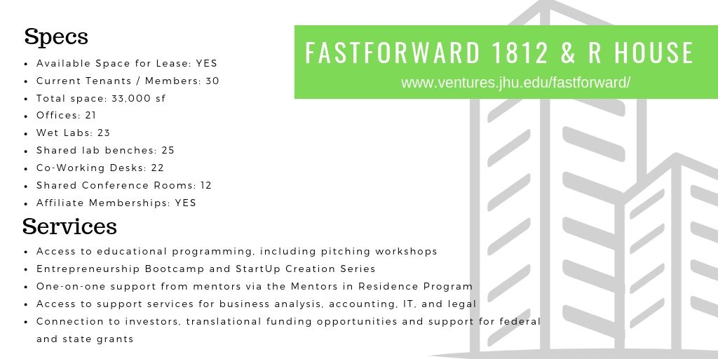 JHU Tech Ventures' FastForward Incubator information. Two locations: 1812 and R House.