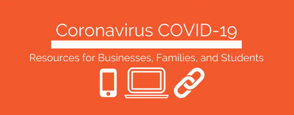 Coronavirus resources for businesses, families, and students