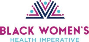 Black Women's Health Imperative Launches Covid-19 Vaccine Campaign to Reach Black Women and Communities of Color with a $400,000 Grant from The Rockefeller Foundation