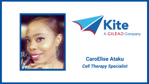 CaroElise Ataku: Driven by a Shared Purpose in Producing Personalized Cell Therapies to Fight Cancer