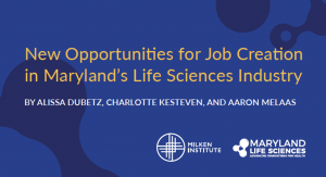 Milken Institute Report Highlights How Maryland is Growing one of the Nation's Strongest Life Science Ecosystems